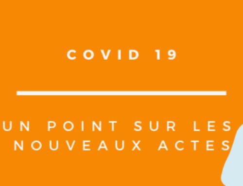 COVID 19 un point sur les nouveaux actes